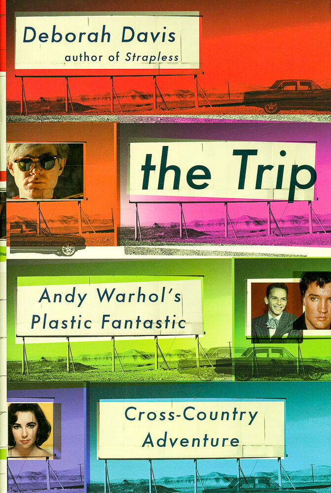 The Trip Andy Warhols Plastic Fantastic Crosscountry Adventure