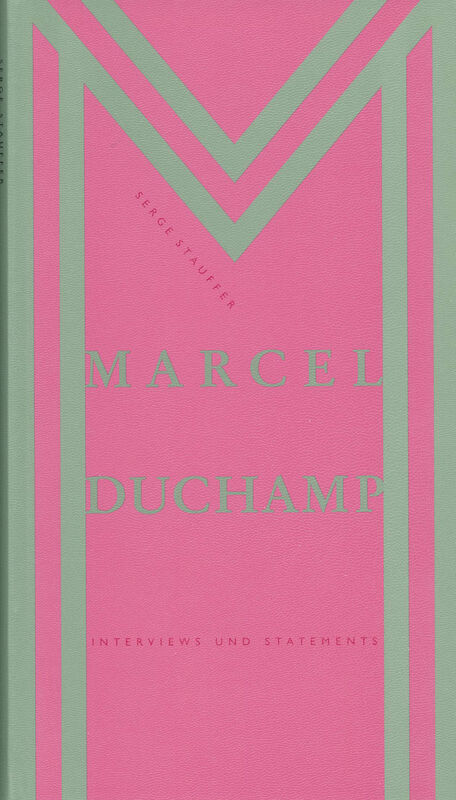 Marcel Duchamp – Interviews & Statements