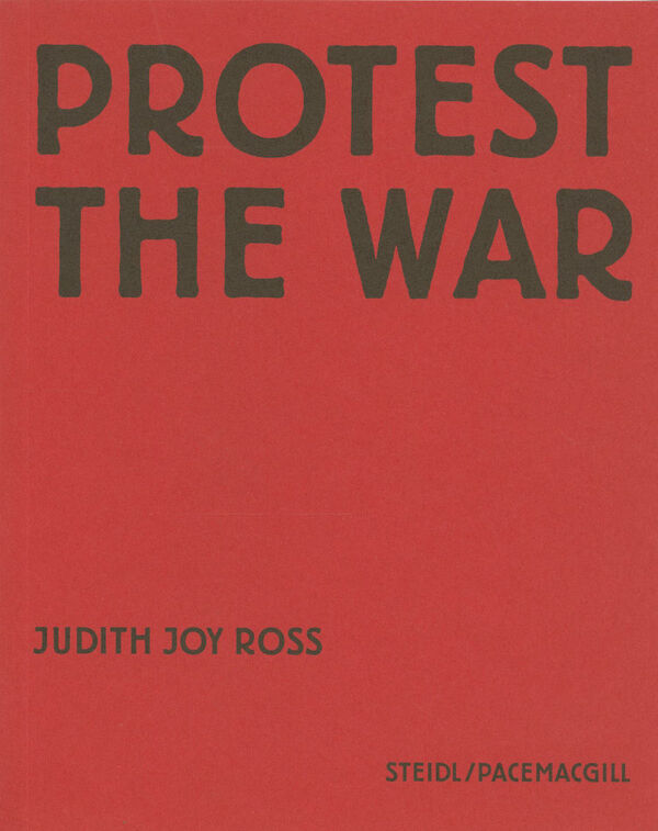 Judith Joy Ross – Protest the War