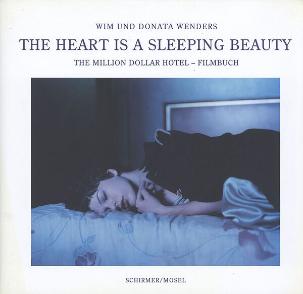 Wim Wenders – The Heart is a Sleeping Beauty