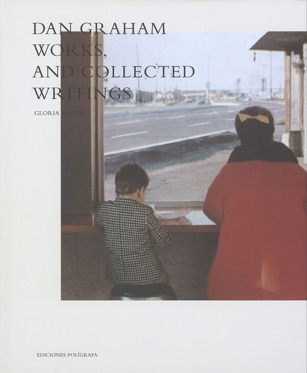 Dan Graham – Works & Collected Writings
