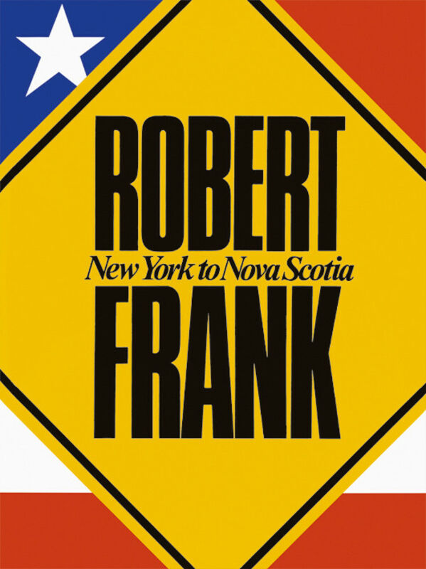 Robert Frank – New York to Novia Scotia