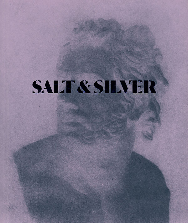 Salt & Silver. Early Photography 1840-1860