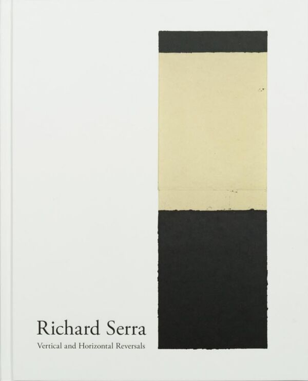 Richard Serra – Vertical and Horizontal Reversals
