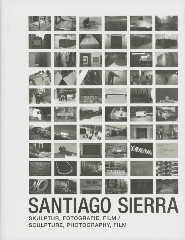 Santiago Sierra – Skulptur, Fotografie, Film | Sculpture, Photography, Film