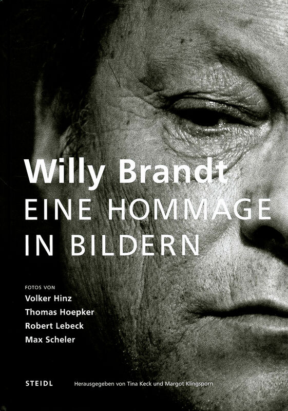 Willy Brandt. Eine Hommage in Bildern