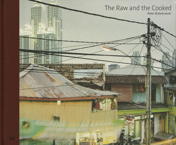 Peter Bialobrzeski – The Raw and the Cooked (sign.)