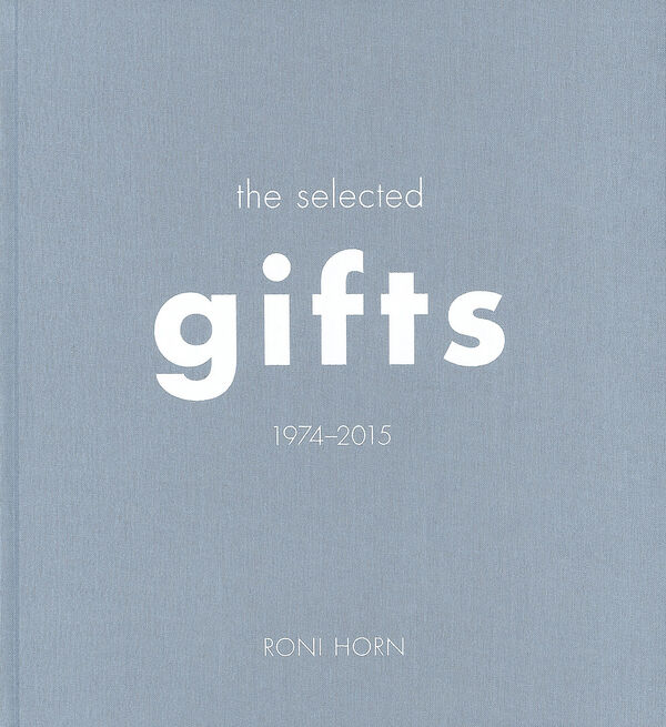 Roni Horn – The Selected Gifts