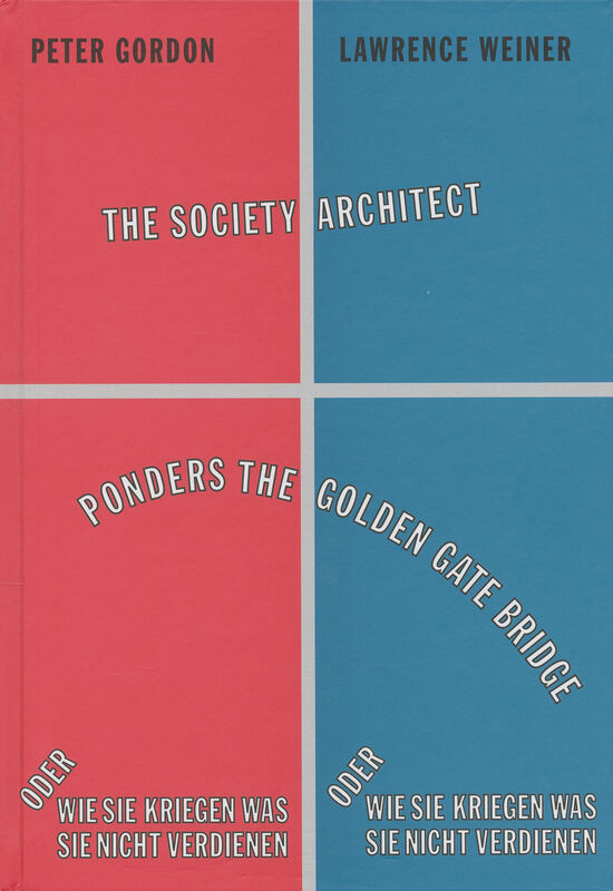 Lawrence Weiner – The Society Architect Ponders the Golden Bridge