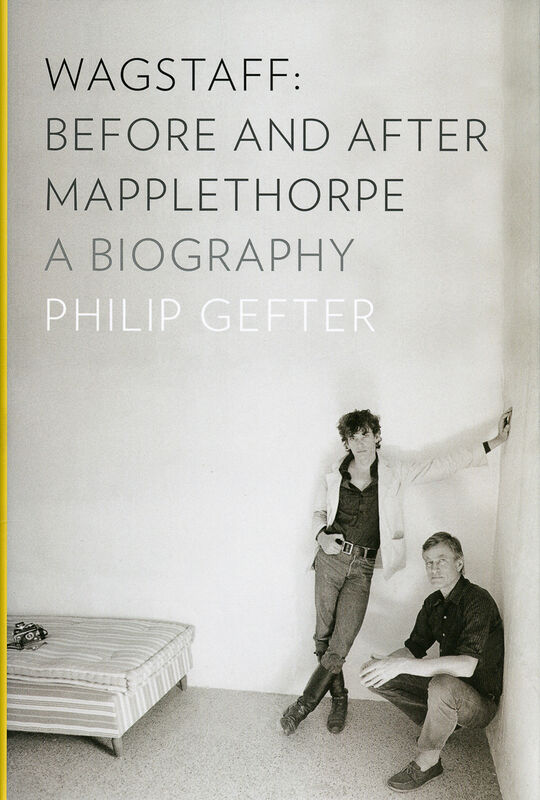 Sam Wagstaff – Before and After Mapplethorpe