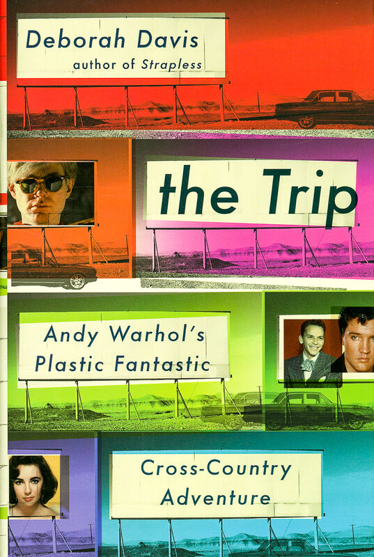 The Trip. Andy Warhol's Plastic Fantastic Cross–Country Adventure