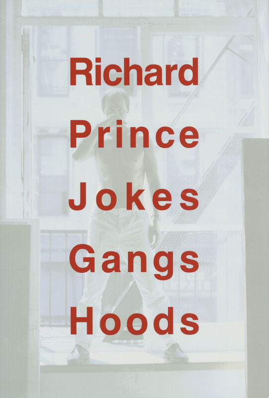 Richard Prince – Jokes Gangs Hoods