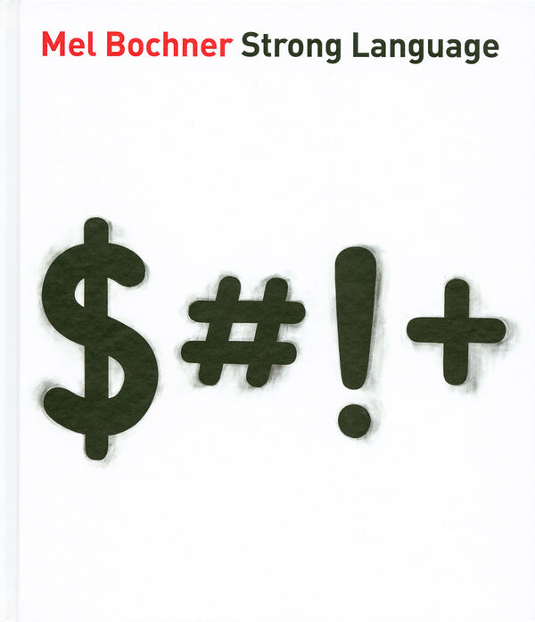 Mel Bochner – Strong Language