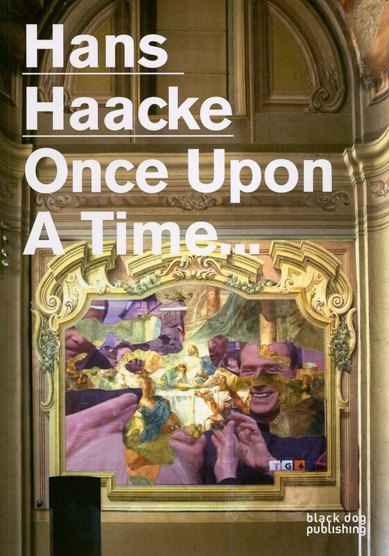 Hans Haacke – Once Upon a Time...