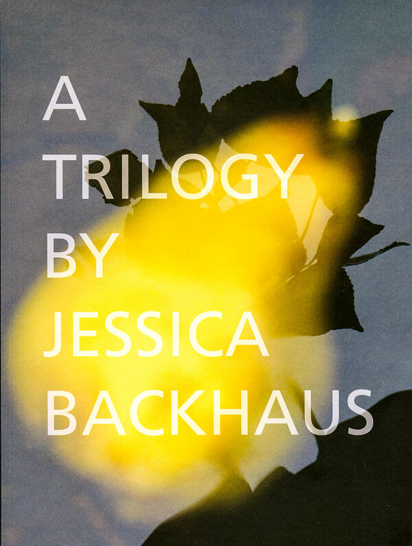 A Trilogy by Jessica Backhaus