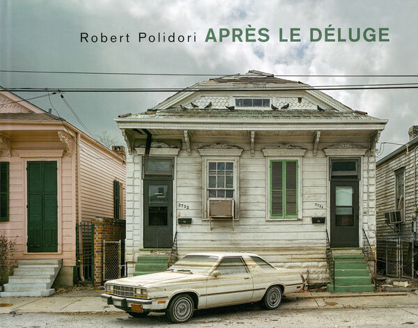 Robert Polidori – Après le Déluge | After the Flood