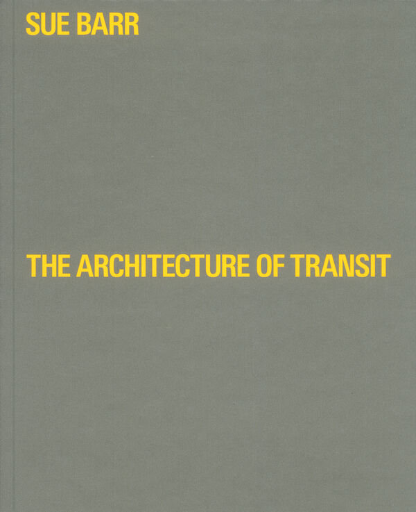 Sue Barr – The Architecture of Transit
