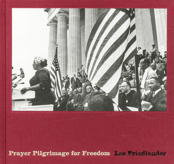 Lee Friedlander – Prayer Pilgrimage for Freedom