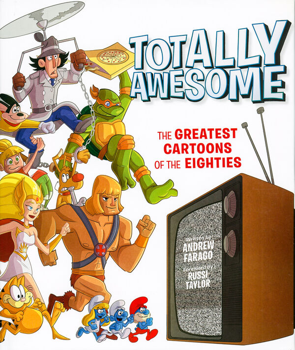 Totally Awesome: The Greatest Cartoons of the 80s