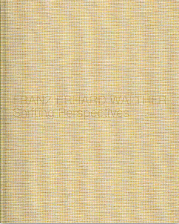Franz Erhard Walther – Shifting Perspectives