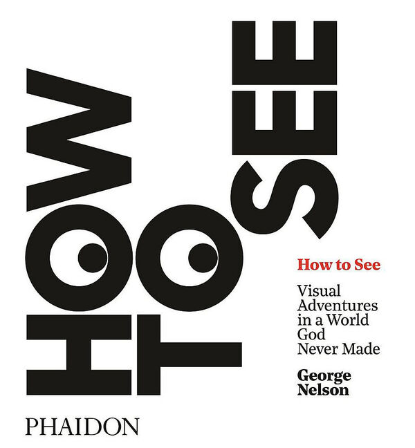 George Nelson – How to See (*Hurt)